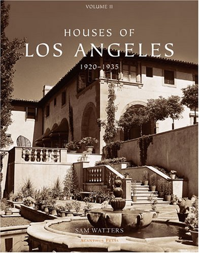 Houses of Los Angeles, 1920-1935 (Urban Domestic: Sam Watters