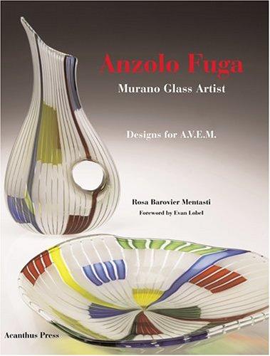 9780926494329: Anzolo Fuga: Murano Glass Artist, Designs for A.V.E.M. 1955-1968