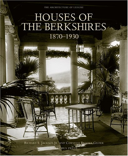 9780926494350: Houses of the Berkshires, 1870-1930