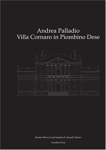 9780926494367: Andrea Palladio: Villa Cornaro in Piombino Dese