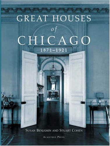 9780926494398: Great Houses of Chicago, 1871-1921 (Urban Domestic Architecture Series)