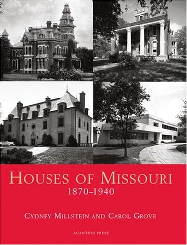 Download Houses of Missouri, 1870-1940 (Suburban Domestic Architecture)