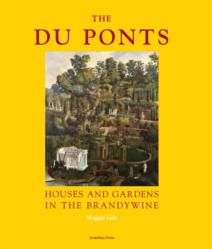 Du Ponts: Houses and Gardens in the Brandywine