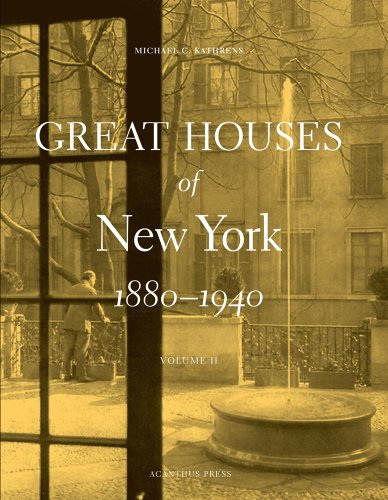 Great Houses of New York, 1880-1940, Volume: Kathrens, Michael C.