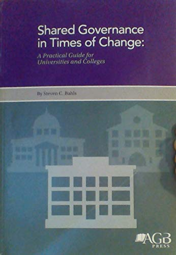 9780926508743: Shared Governance in Times of Change: A Practical Guide for Universities and Colleges