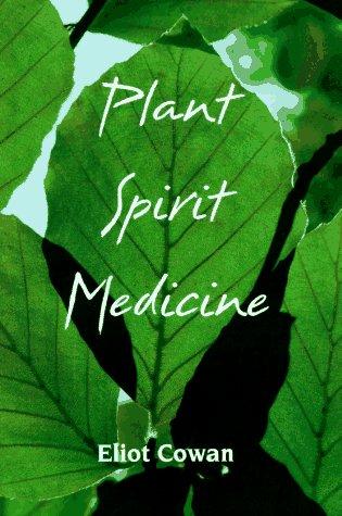 9780926524095: Plant Spirit Medicine: The Healing Power of Plants