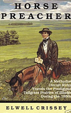9780926524101: Horse Preacher: A Methodist Circuit Rider Travels the Prodigious Tallgrass Prairies of Illinois During the 1830s