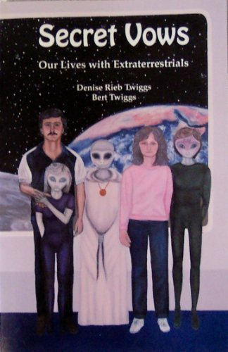 9780926524200: Secret Vows: Our Lives With Extraterrestrials
