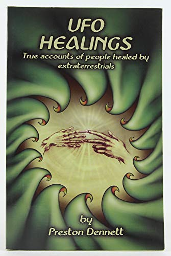 9780926524330: Ufo Healings: True Accounts of People Healed by Extraterrestrials