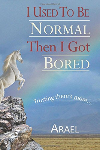 9780926524484: I Used to Be Normal, Then I Got Bored: Trusting There Is More...
