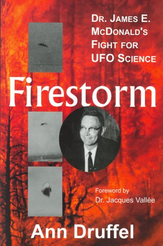 9780926524583: Firestorm: Dr. James E. McDonald's Fight for UFO Science (Voyagers)