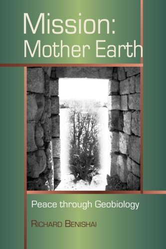 9780926524743: Mission: Mother Earth: Peace Through Geobiology (Doorways to the Stars) (Volume 1)