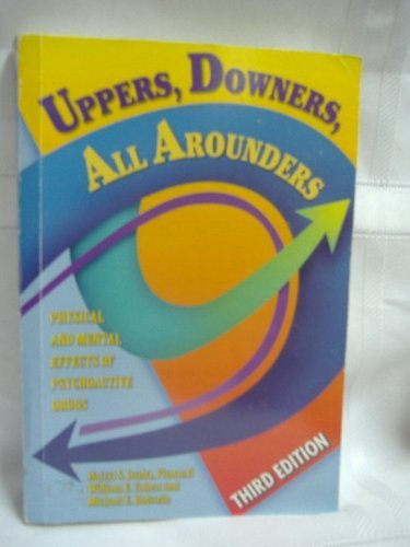 9780926544253: Uppers, Downers, All Arounders: Physical and Mental Effects of Psychoactive Drugs