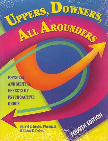 9780926544260: Uppers, Downers, All Arounders: Physical and Mental Effects of Psychoactive Drugs