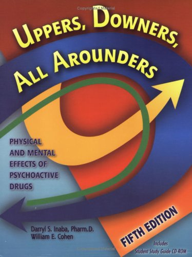 9780926544277: Uppers, Downers, All Arounders: Physical and Mental Effects of Psychoactive Drugs