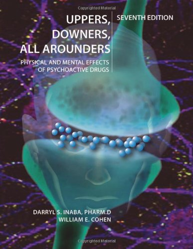 9780926544307: Uppers, Downers, All Arounders: Physical and Mental Effects of Psychoactive Drugs