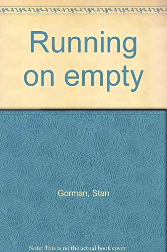 Running on Empty: Gorman, Stan