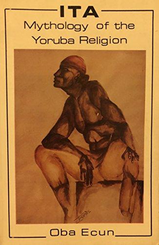 9780926603004: Ita: Mythology of the Yoruba Religion