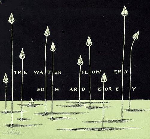 THE WATER FLOWERS.: Gorey, Edward
