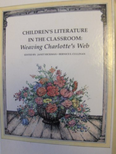 Children's Literature in the Classroom: Weaving Charlotte's Web.: HICKMAN, Janet and ...