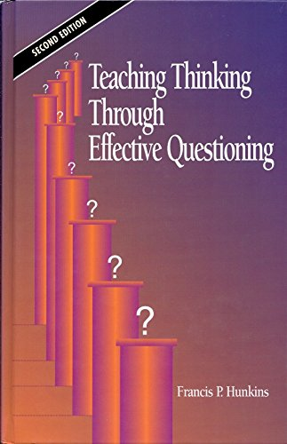 9780926842410: Teaching Thinking Through Effective Questioning