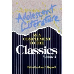 Adolescent Literature As a Complement to the Classics (Adolescent Literature as a Complement to the...
