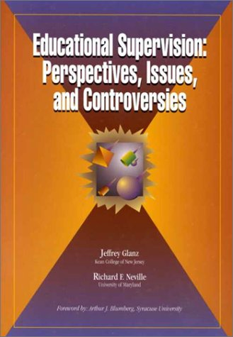 9780926842571: Educational Supervision: Perspectives, Issues, and Controversies
