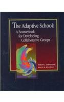 9780926842915: The Adaptive School: A Sourcebook for Developing Collaborative Groups