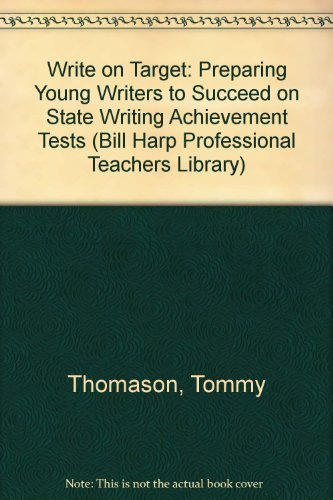 9780926842984: Write on Target: Preparing Young Writers to Succeed on State Writing Achievement Tests (Bill Harp Professional Teachers Library)