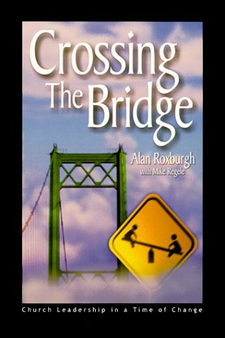 9780926850156: Crossing the Bridge : Church Leadership in a Time of Change