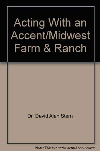 9780926862166: Acting With an Accent/Midwest Farm & Ranch