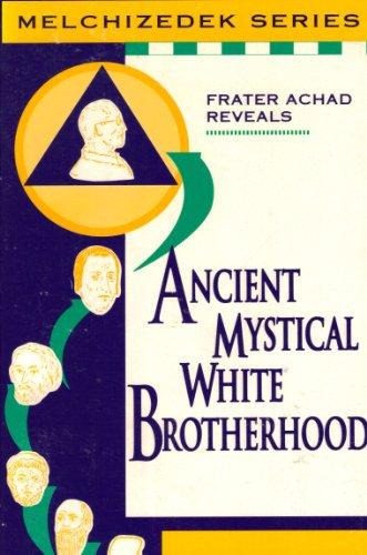 Ancient Mystical White Brotherhood (Malchizedek Series): Achad, Frater