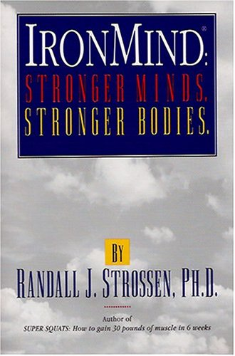 9780926888029: Ironmind: Stronger Minds, Stronger Bodies: Stronger Minds, Stronger Bodies