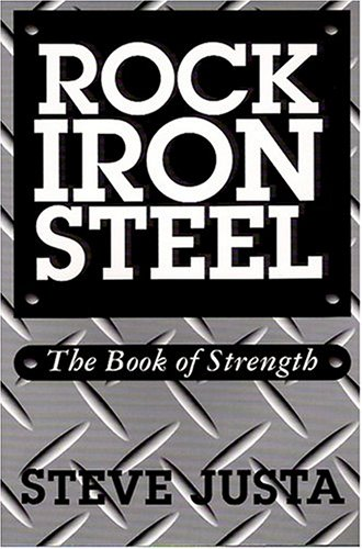 9780926888074: Rock, Iron, Steel: The Book of Strength