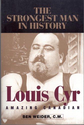 9780926888098: Louis Cyr: Amazing Canadian