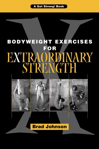 9780926888784: Bodyweight Exercises for Extraordinary Strength