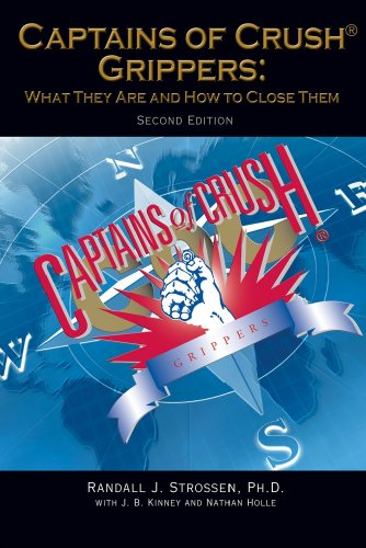 Captains of Crush Grippers: What They Are and How to Close Them, Second Edition: Randall J. ...