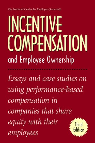 9780926902541: Incentive Compensation and Employee Ownership