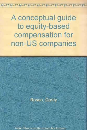 A conceptual guide to equity-based compensation for non-US companies: Corey Rosen