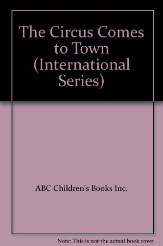 9780926986022: The Circus Comes to Town (International Series)