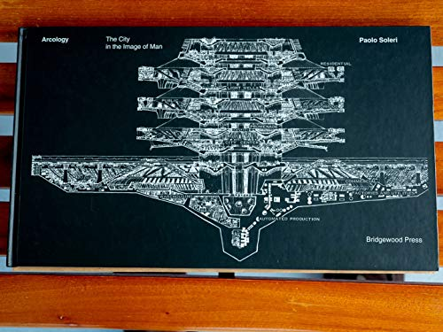 9780927015158: Arcology - the City in the Image of Man
