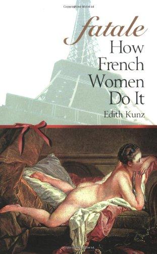 9780927015257: Fatale : How French Women Do It