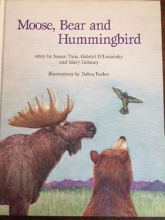Moose, Bear & Hummingbird: Tone, Susan; D'Luzansky, Gabriel; Delaney, Mary
