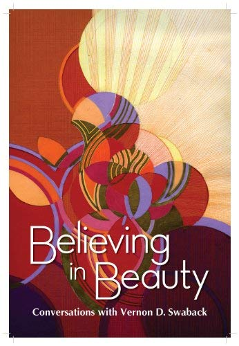 9780927015400: Believing in Beauty: Conversations with Vernon D. Swaback