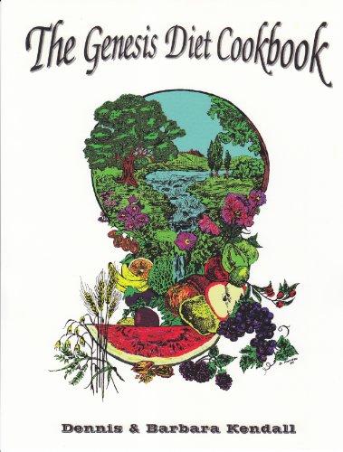 The Genesis Diet Cookbook, Updated and Revised: Dennis Kendall; Barbara Kendall