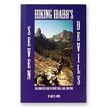 9780927022705: Hiking Idaho's Seven Devils (The Complete Guide to Every Trail, Lake & Peak)