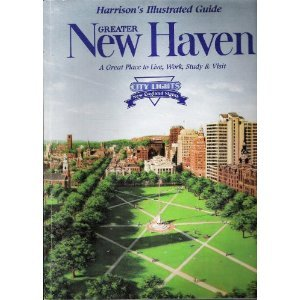 9780927054393: Greater New Haven: A Great Place to Live, Work, Study & Visit (Harrison's Illustrated Guide)