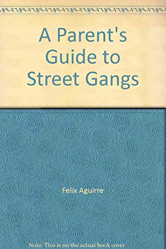 A Parent's Guide to Street Gangs