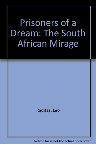 9780927104005: Prisoners of a Dream: The South African Mirage