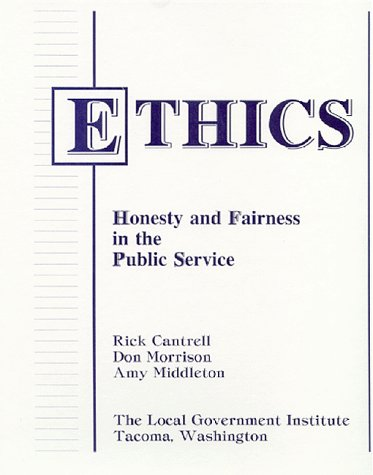 9780927160124: Ethics: Honesty and Fairness in the Public Service